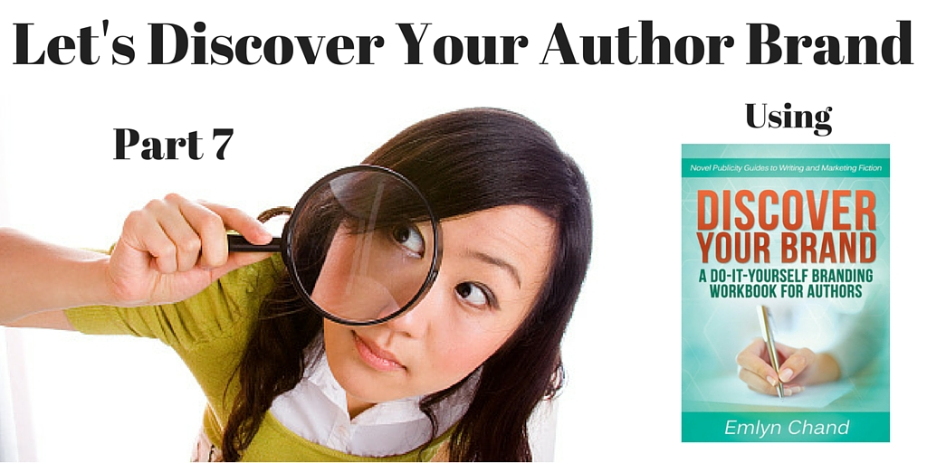 Let's Discover Your Author Brand -- Part 7