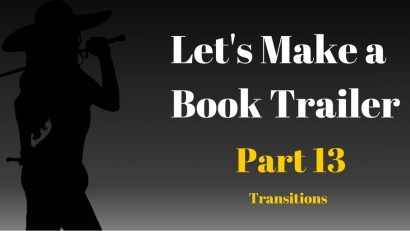 Let's Make a Book Trailer Part 13 -- Transitions