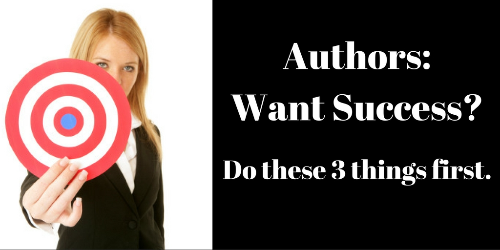 Authors: Want Success? Do these three things first, Brant Forseng, @brantforseng