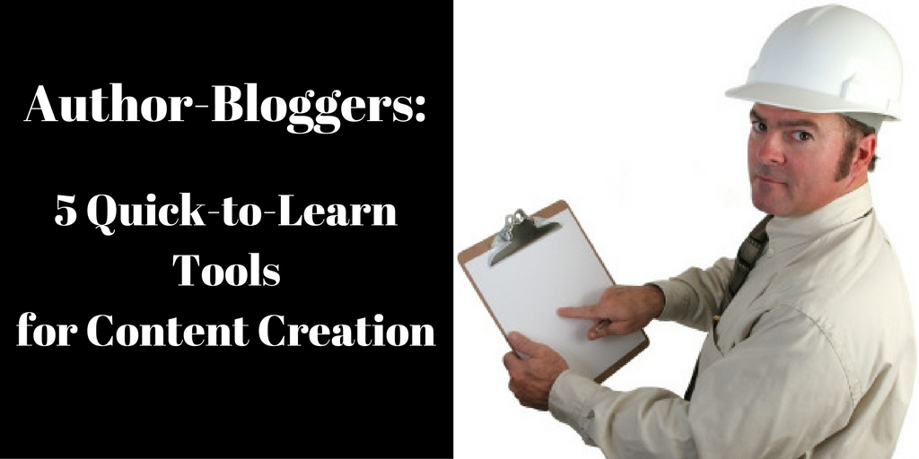 Five Quick to Learn Tools for Content Creation