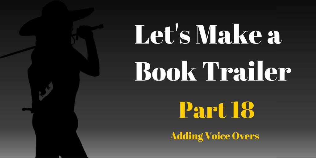 Let's Make a Book Trailer Part 18, Adding Voice Overs, Brant Forseng, @brantforseng