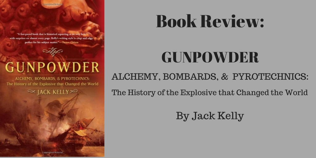 Gunpowder by Jack Kelly-- a Book Review, Brant Forseng, @brantforseng