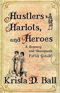 Hustlers, Harlots, and Heroes by Krista D, Ball, @brantforseng
